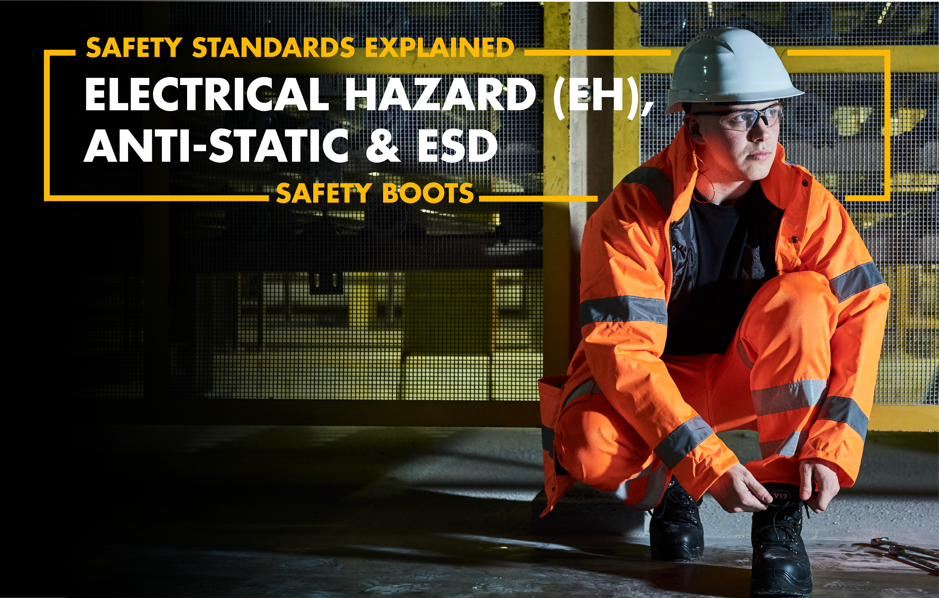 Electrical Standards Explained | Electrical Hazard (EH), Anti-Static & Electrostatic Dissapative (ESD) Safety Boots