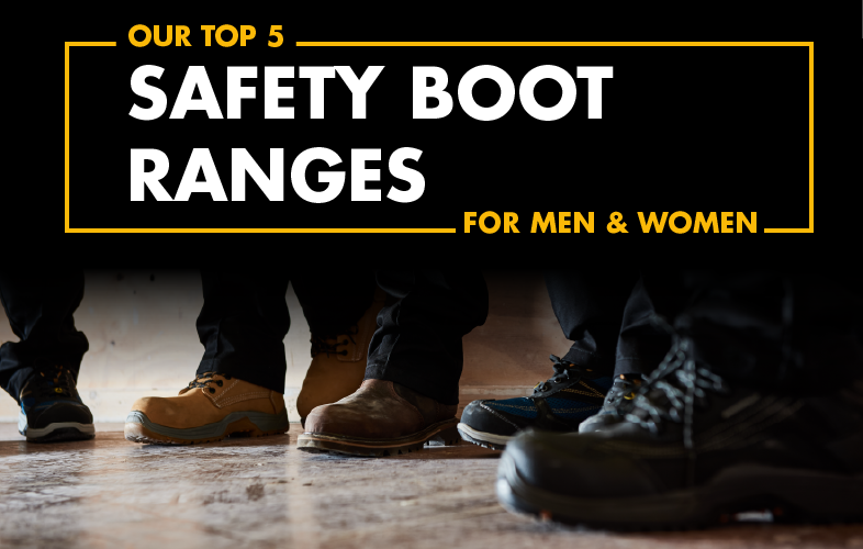 Our Top 5 safety boot ranges for men and women