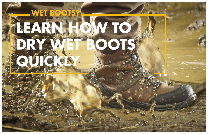 Learn How To Dry Wet Boots Quickly