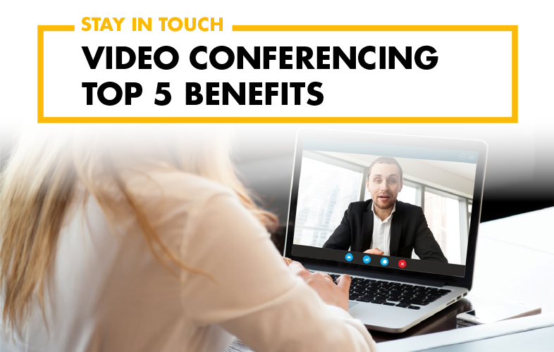 Video Conferencing | Top 5 Benefits